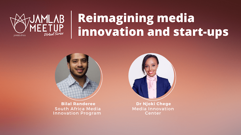 WATCH | Jamlab Meetup: Reimagining media innovation and start-ups